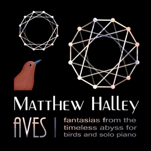 Aves I: Fantasias from the Timeless Abyss for Birds and SoloPiano